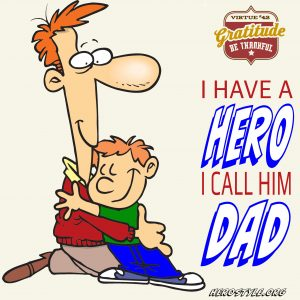 I have a hero, I call him dad