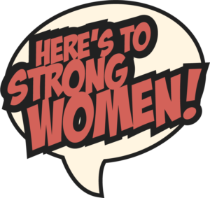 HeroStyle: here's to strong women
