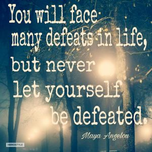 Failure can challenge you but do not let it defeat you